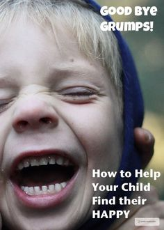 How to Help Your Child find their smile. It's so difficult when your kids are grumpy. Here's how to turn a grump around.