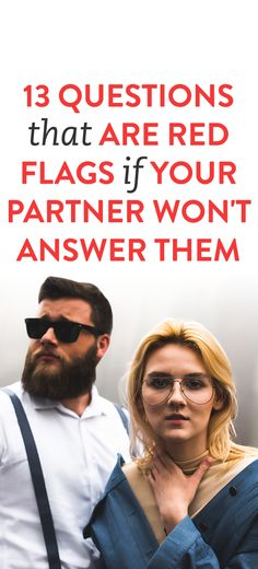 13 Questions That Are Red Flags If Your Partner Won't Answer Them