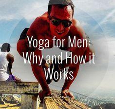 Yoga for men. Why and how it works #YogaMen http://iandarrah.com/
