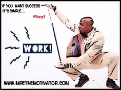 Your Formula for #Success is #Simple.... #Work
