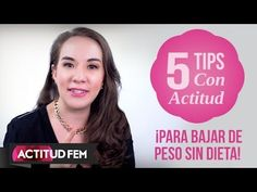 5 Tips para bajar de peso sin hacer dieta // Tips para adelgazar | 5 Tips con Actitud