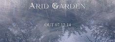 Album Arid Garden out 07.12.14 Follows on facebook page https://www.facebook.com/pages/Arid-Garden/696391513790679?ref=bookmarks