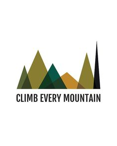 Climb Every Mountain Quote Poster Mountains by PrintableQuirks