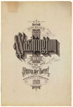 Sanborn Insurance map - District of Columbia - WASHINGTON - 1903  #typography #lettering   100% 2809 × 4121 pixels  The Typography of Sanborn New York City Maps http://annyas.com/typography-of-sanborn-new-york-city-maps/  Sanborn map company logo and lettering  http://annyas.com/sanborn-map-company-logo-lettering/
