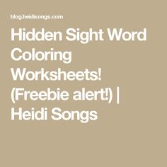 Hidden Sight Word Coloring Worksheets! (Freebie alert!) | Heidi Songs
