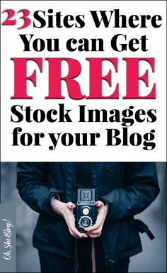 23 sites where you can get free stock images for your blog | Oh, She Blogs!