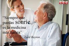 Siempre que puedas sonríe, es la medicina más barata. Lord Bayron