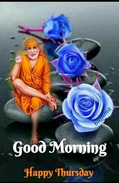 Good Morning Happy Thursday, Good Morning Msg, Sai Baba Photos, Baba Image, Sai Ram, Rose, Pink, Gud Morning Msg, Roses