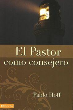Pablo Hoff - El Pastor como consejero - Libros Cristianos Gratis Para Descargar