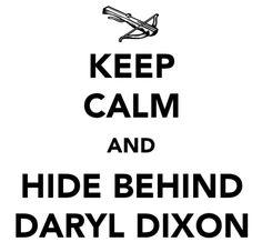 keep calm and get behind daryl dixon