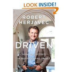Driven: How To Succeed In Business And In Life (Dragons' Den): Robert Herjavec: 9781554687091: Amazon.com: Books