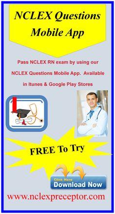 NCLEX Questions Mobile App to help nursing students pass NCLEX RN.  Pass NCLEX using our practice NCLEX Questions Mobile app.  Download at www.nclexpreceptor.com
