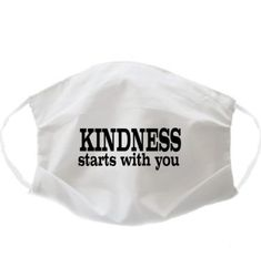 FACE MASK: FM02 Kindness Starts With You At Home Face Mask, Face Masks, Corporate Gifts, Cool Gifts, Things To Sell, Promotional Giveaways, Facials