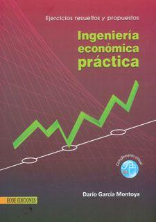 Carcía Montoya, Darío. Ingeniería económica y práctica: ejercicios resueltos y propuestos  [En línea].  1ª ed. Colombia: Ecoe Ediciones, 2011. ISBN  9781449262020. Disponible en Biblioteca Virtual EBRARY