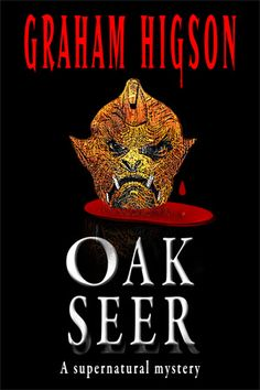 Oak Seer by Graham Higson - ebooks, Horror, occult, paranormal, psychic, supernatural mystery, witchcraft, ePub, PDF, mobi