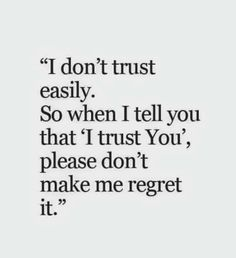 Yep! Dont Trust, Trust Me, Trust Yourself, I Trusted You, Regrets, Told You So, Inspirational Quotes, Math, Life Coach Quotes