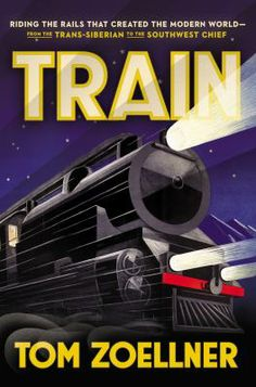 Buy Train: Riding the Rails That Created the Modern World-from the Trans-Siberian to the Southwest Chief by Tom Zoellner and Read this Book on Kobo's Free Apps. Discover Kobo's Vast Collection of Ebooks and Audiobooks Today - Over 4 Million Titles! Transportation Technology, Best Kindle, The Great Migration, Trans Siberian, Seattle Times, Train Rides, Travelogue, Change The World, Pacific Northwest