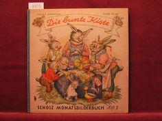 Die bunte Kiste. Scholz Monatsbilderbuch. 4. Jahrgang,: Börsch, Lili (Schriftleitung):