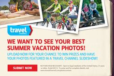 Show us your best summer vacation photos and you could win prizes and be featured in a Travel Channel slideshow!
