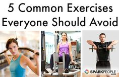 5 Exercises You Should Never Do via @SparkPeople