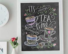 De Gift van de minnaar van de thee - het is altijd thee tijd - Tea Party Decor - keuken kunst - schoolbord kunst - keuken Print - krijt kunst - keuken schoolbord