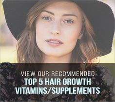 View Our Recommended Top 5 Hair Growth Supplements