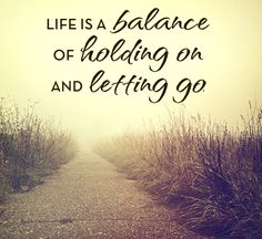 The #balance of life. #LetGo #Quote