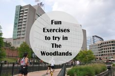 Stay Fit while Visiting The Woodlands, TX
