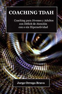 TDAH: El primer libro sobre coaching para adultos con TDAH en Español