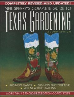A Classic Neil Sperry's Complete Guide to Texas Gardening by Neil Sperry