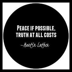 Christian quote | Martin Luther | quote | biblical | truth | peace | peace if possible truth at all costs