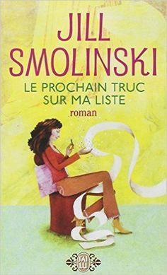 Amazon.fr - Le prochain truc sur ma liste - Jill Smolinski, Patricia Lavigne - Livres