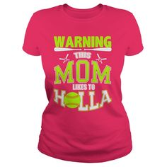 WARNING ,THIS MOM LIKES TO HOLLA T-Shirts, Hoodies. Get It Now ==►…