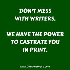 Image result for don't mess with writers