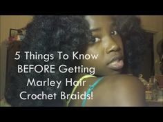 5 Things To Know BEFORE Getting Marley Hair Crochet Braids!
