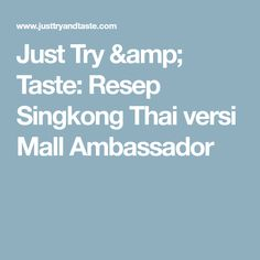 Just Try & Taste: Resep Singkong Thai versi Mall Ambassador