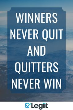Winners never quit and quitters never win Never, Motivation, Inspiration