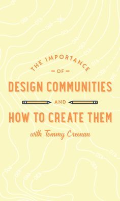 The Importance of Design Communities and How to Create Them  Creative Market blog  www.creativemarket.com
