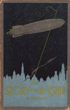 """The Story of the Airship by Hugh Allen, 6th edition, 1931. It was published by Goodyear Tire & Rubber for """"convenient reference book for writers, students, and other interested parties."""""""