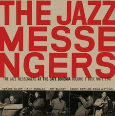 "BLUE NOTE BLP 1507 The Jazz Messengers At The Cafe Bohemia Vol.1 Kenny Dorham (tp) Hank Mobley (ts) Horace Silver (p) Doug Watkins (b) Art Blakey (d) ""Cafe Bohemia"", NYC, November 23, 1955"