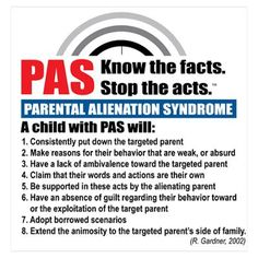 Parental Alienation Syndrome Poster.  Not that there's anything you can do about it. But that's the tell-tale signs.