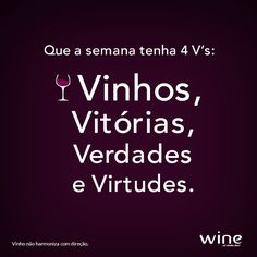 Wine Ponder/Inspiration -  4 V's to live by this week......Vinhos, Vitórias(Victories), Verdades(Truth) e Virtudes(Virtues). #cPurples #WineBlabberNwit