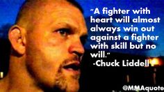 MMA Quotes, UFC Quotes, Motivational & Inspirational: Chuck Liddell Quotes