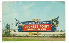 Quonset Point Naval Air Station, North Kingstown RI. Naval Air Station Quonset Point was a United States Naval Base in Quonset Point, Rhode Island that was deactivated in 1974. Quonset was across the bay from my Auntie Hazel's beach home. I can remember The Wasp and The Hornet coming home for repairs during the Viet Nam War. Fix 'em up, Seabees!
