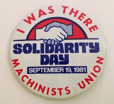 Vintage Pin Machinist Union Pinback 1991 Solidarity Day I Was There Labor Union