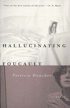 Hallucinating Foucault, Patricia Duncker. The nameless narrator is a young graduate student writing his dissertation on Paul Michel, a beautiful gay French novelist whose brilliant & scandalous career ended in madness. The student begins a journey to find him, searching from Cambridge University to a remote French insane asylum &, in the process, changing from Michel's reader to his lover, liberator & captive, while discovering the secret of his madness.