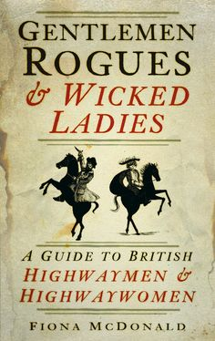 Buy Gentlemen Rogues & Wicked Ladies: A Guide to British Highwaymen & Highwaywomen by Fiona McDonald and Read this Book on Kobo's Free Apps. Discover Kobo's Vast Collection of Ebooks and Audiobooks Today - Over 4 Million Titles! Jack Johns, Any Book, British History, True Crime, History Books, Reading Lists, Rogues, Memoirs, Free Books