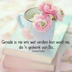 Genade is.'n geskenk van Bo. Inspirational Qoutes, Inspiring Quotes About Life, Wild Quotes, Spiritual Inspiration Quotes, Afrikaanse Quotes, Prayer Room, The Secret Book, Praise God, Pretty Words