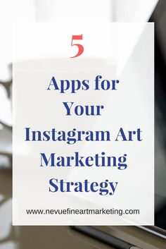 5 Apps for Your Instagram Art Marketing Strategy. Make your images stand out, plus helpful tips on how to market your art on Instagram.