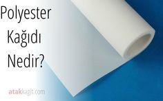 Polyester Kağıdı Nedir?